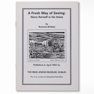 Book cover – A Fresh Way of Seeing, Harry Kernoff in his Times – by Rosemary McAuley